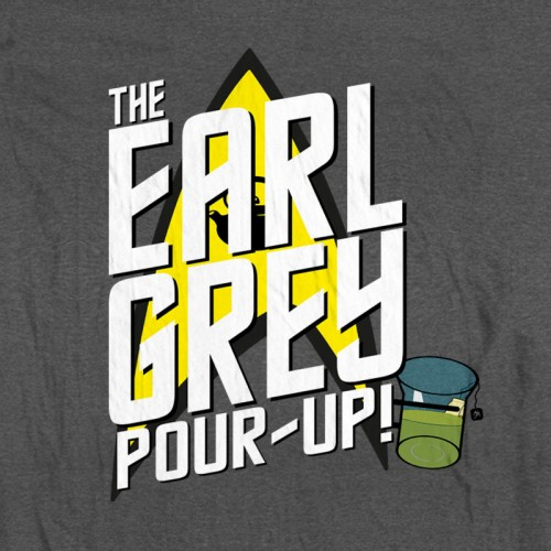 Earl Grey Pour it Up!