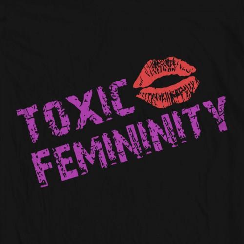 Toxic Femininity