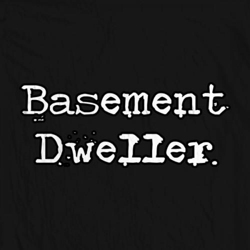 Basement Dweller