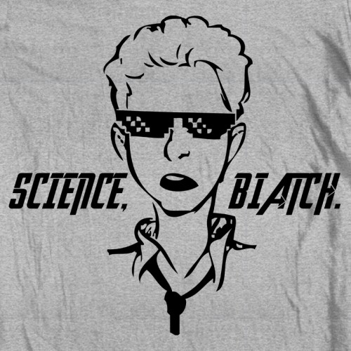 Science, Biatch