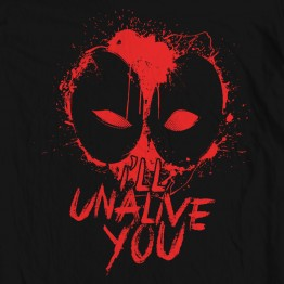 "Deadpool ""I'll Unalive You"""