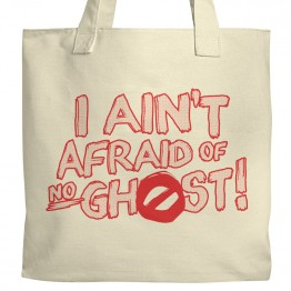 Aint Afraid of No Ghost! Tote