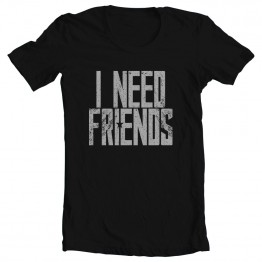 I Need Friends