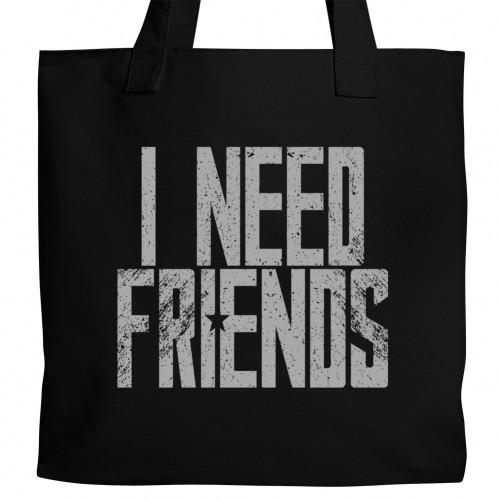 I Need Friends Tote