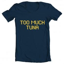 Too Much Tuna