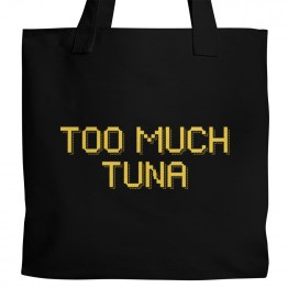 Too Much Tuna Tote