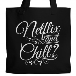 Netflix and Chill Tote