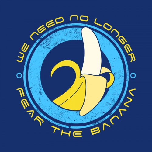No Longer Fear the Banana