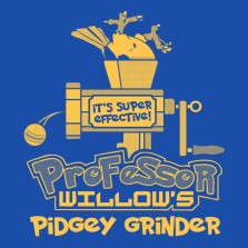 Prof. Willow's Pidgey Grinder