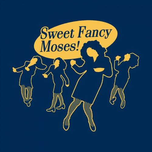 Sweet Fancy Moses