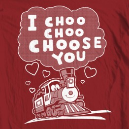 I Choo Choo Choose You