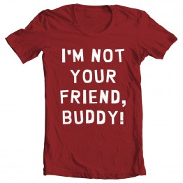 I'm Not Your Friend, Buddy