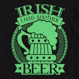 Irish I Had Another Beer