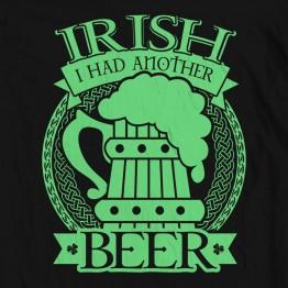Irish I Had Another Beer