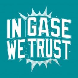 In Gase We Trust