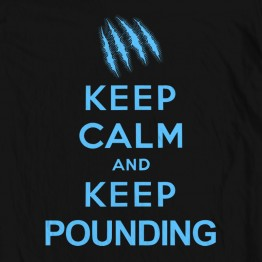 Keep Calm Keep Pounding