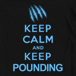Keep Calm Keep Pounding